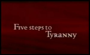 Five Steps to Tyranny