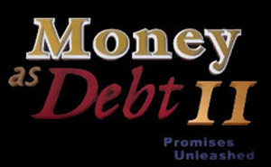 Money As Debt II – Promises Unleashed