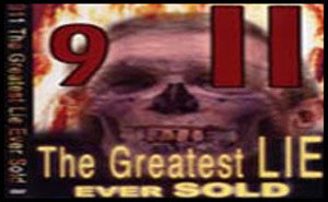 9/11 Greatest Lie Ever Sold