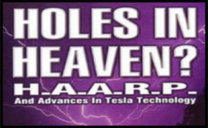 HAARP: Holes in Heaven