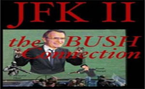 JFK II  The Bush Connection