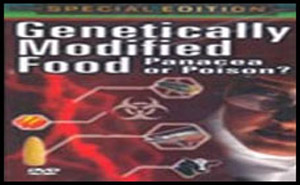 Genetically Modified Food – Panacea or Poison