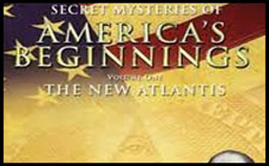 The New Atlantis - Secret Mysteries Of America's Beginnings documentary