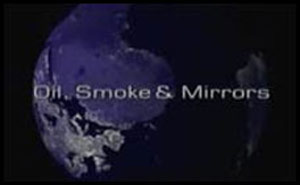 Oil, Smoke and Mirrors