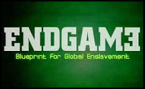 EndGame – Blueprint For Global Enslavement