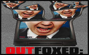 OUTFOXED : Rupert Murdoch&#8217;s War on Journalism