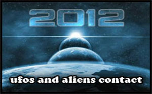 Ufo's and Aliens Contact 2012