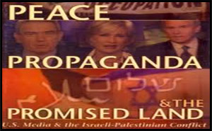 Peace, Propaganda &amp; the Promised Land