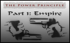 The Power Principle I &#8211; Empire