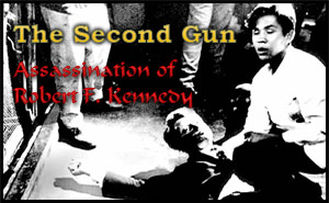 The Second Gun – Assassination of Robert F. Kennedy