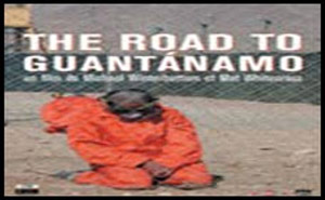 The Road to Guantanamo documentary